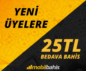 Koşulsuz Şartsız Mobilbahis'e Üye Olan Herkes 25 TL Bedava Bahis